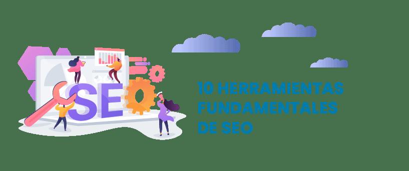 SEO: 10 herramientas fundamentales